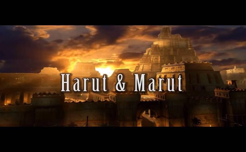 Harut et Marut, Anges ou démons ?2/2